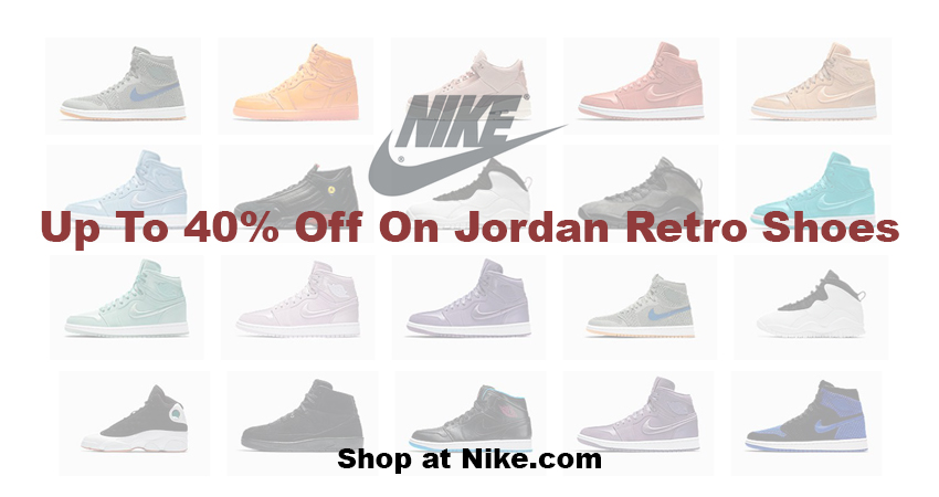 Surprise Jordan Retro Sale Up To 40% Off On Nike.com