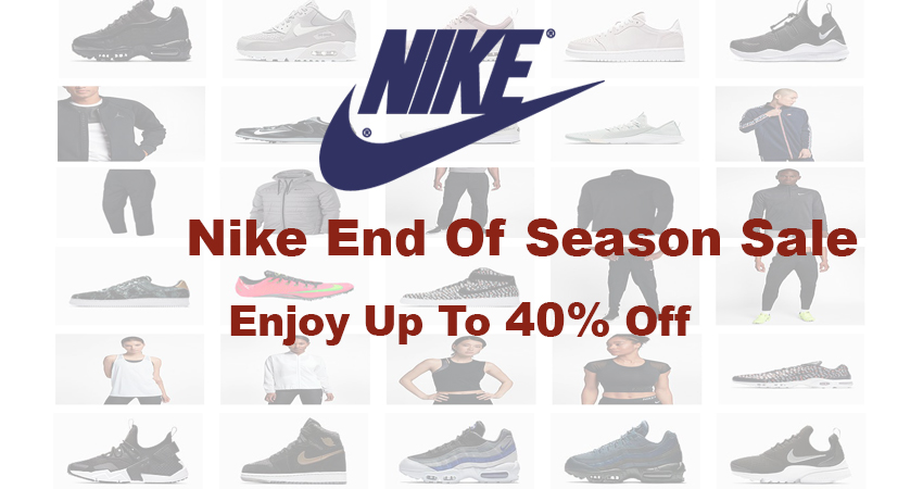 Enjoy Up To 40% Off at Nike End Of The Season Sale Offer
