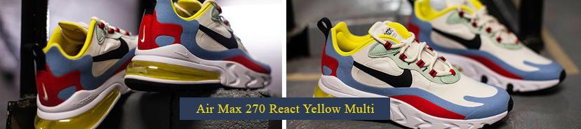 Nike Air Max 270 React Yellow Multi