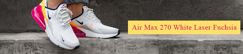 Nike Air Max 270 White Laser Fuchsia