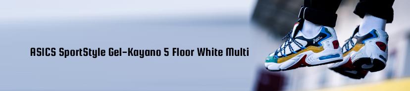 ASICS SportStyle Gel-Kayano 5 Floor White Multi