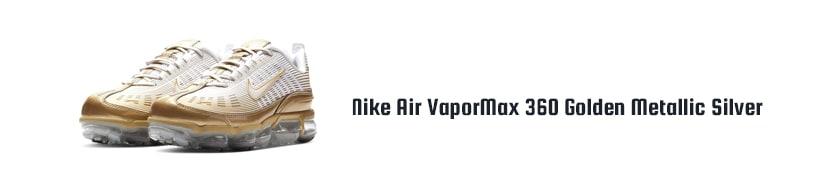 Nike Air VaporMax 360 Golden Metallic Silver