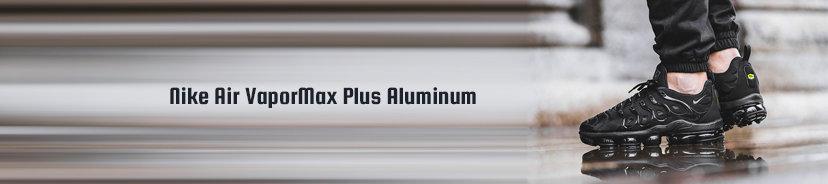 Nike Air VaporMax Plus Aluminum