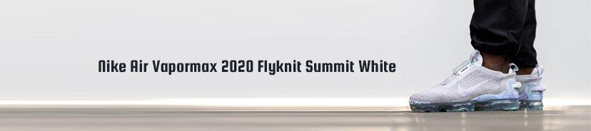 Nike Air Vapormax 2020 Flyknit Summit White
