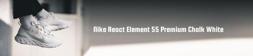 Nike React Element 55 Premium Chalk White