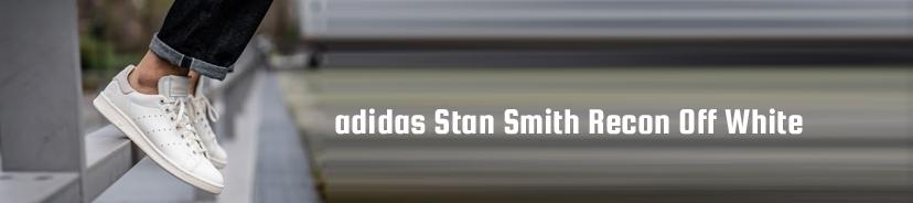 adidas Stan Smith Recon Off White