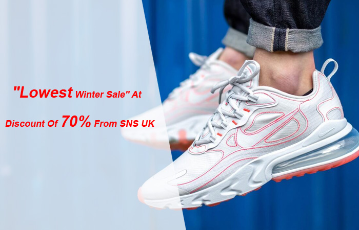 Lowest Winter Sale Get These Sneakers At A Discount Of 70% From SNS UK ft
