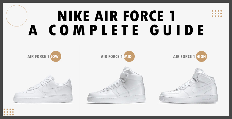 Air Force 1 A Complete Guide